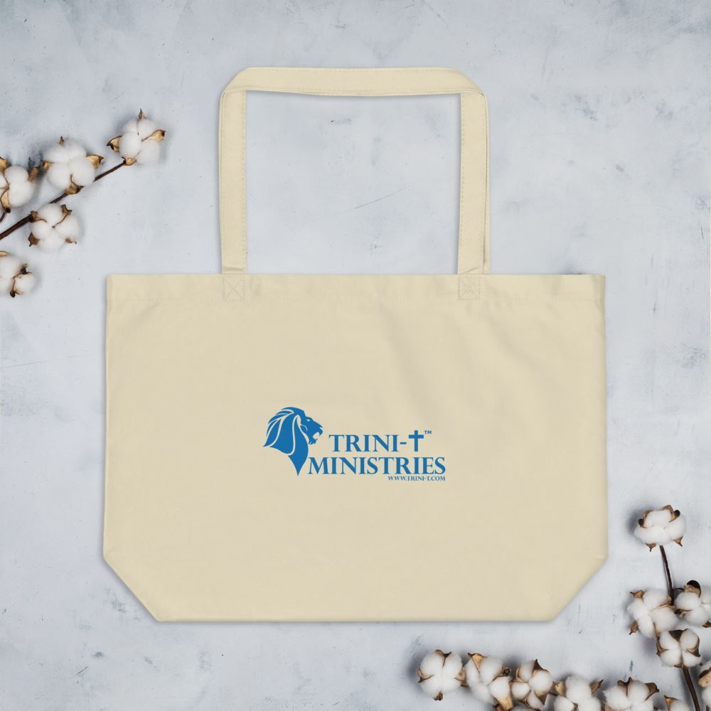 Prayer Is An Act Of Faith - Large Organic Tote Trini-T Ministries