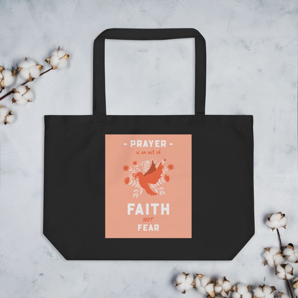 Prayer Is An Act Of Faith - Large Organic Tote Trini-T Ministries Black