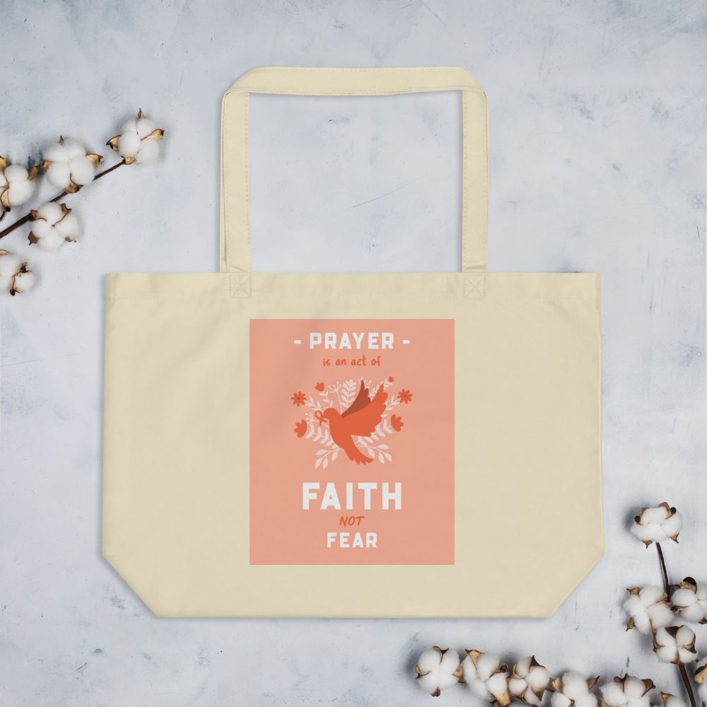 Prayer Is An Act Of Faith - Large Organic Tote Trini-T Ministries Oyster