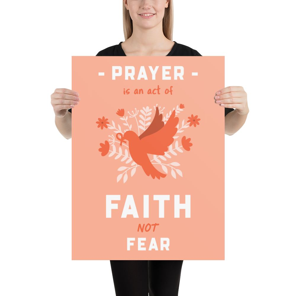 Prayer Is An Act Of Faith - Poster Trini-T Ministries 18×24