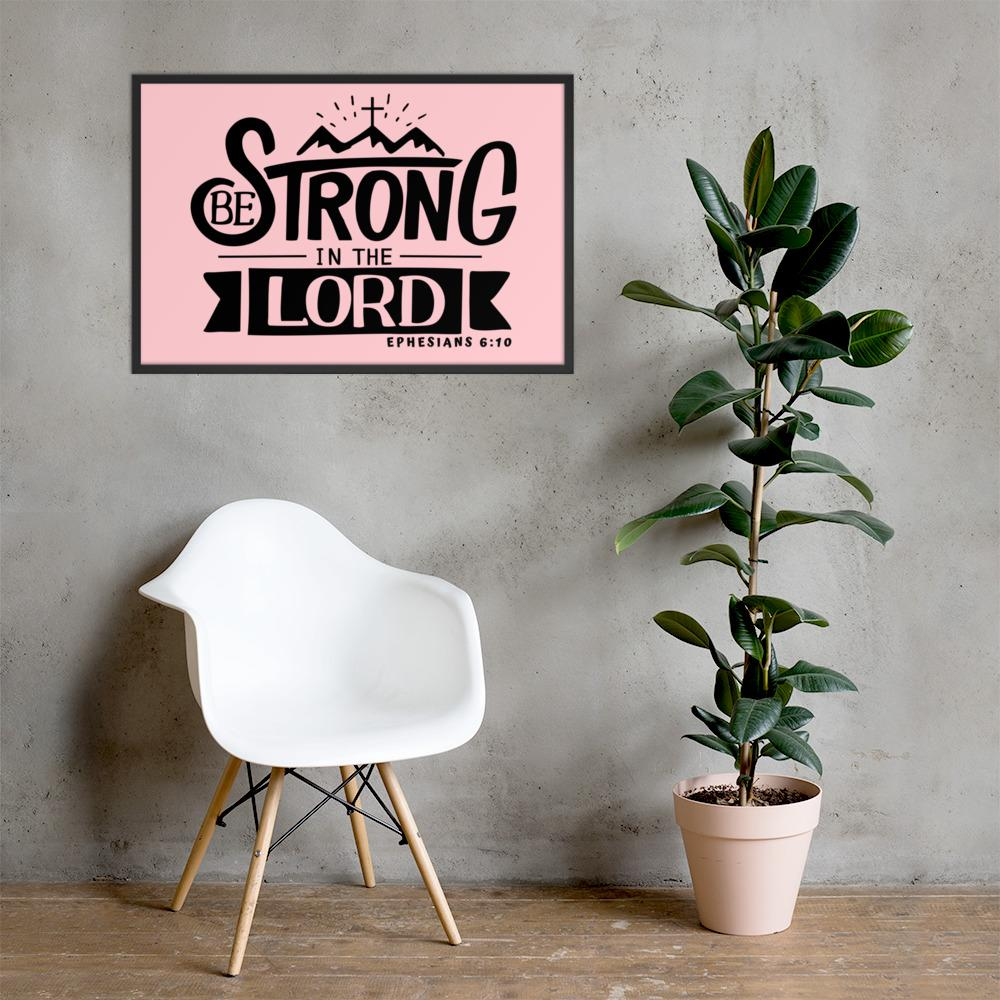 Trini-T - Be Strong In The Lord - Framed Print - Pink Framed Art Trini-T Ministries 24×36