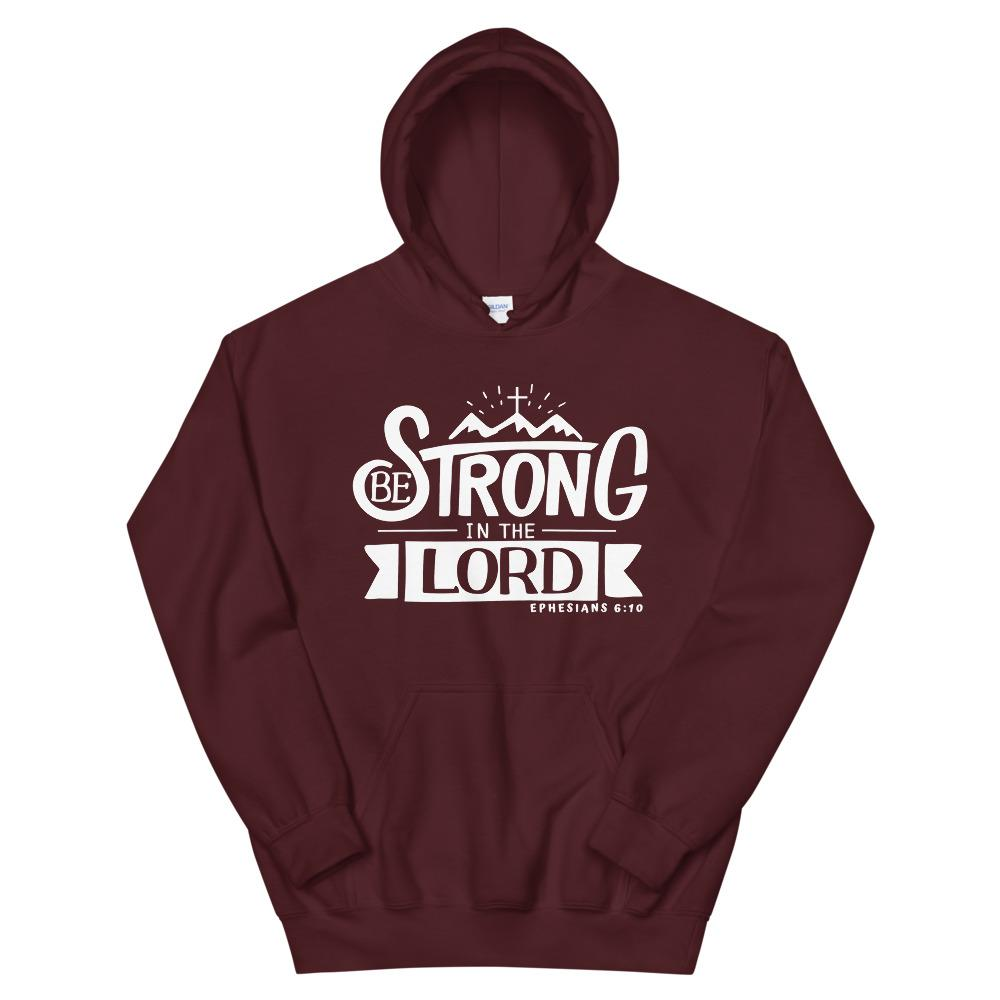 Trini-T - Be Strong In The Lord - Unisex Hoodie Hoodie Trini-T Ministries Maroon S
