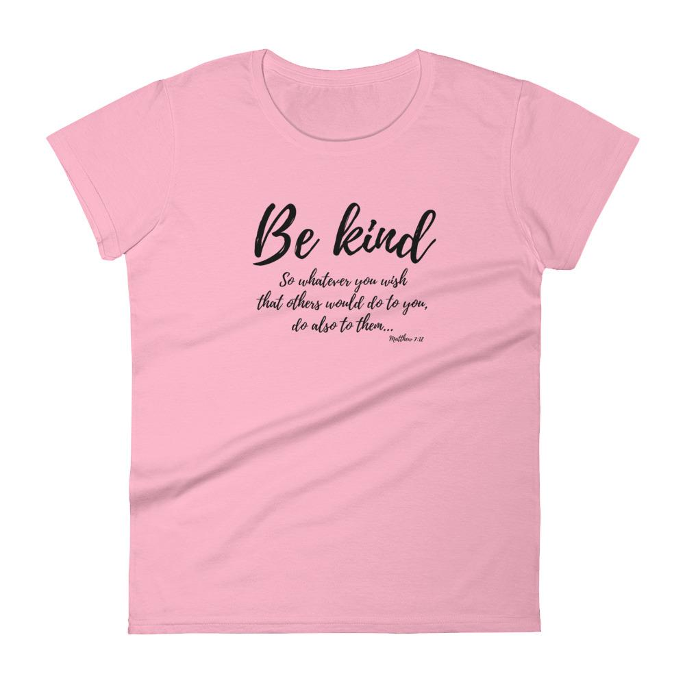 Trini-T Ministries - Be Kind - Women's T T-Shirt Trini-T Ministries Charity Pink S