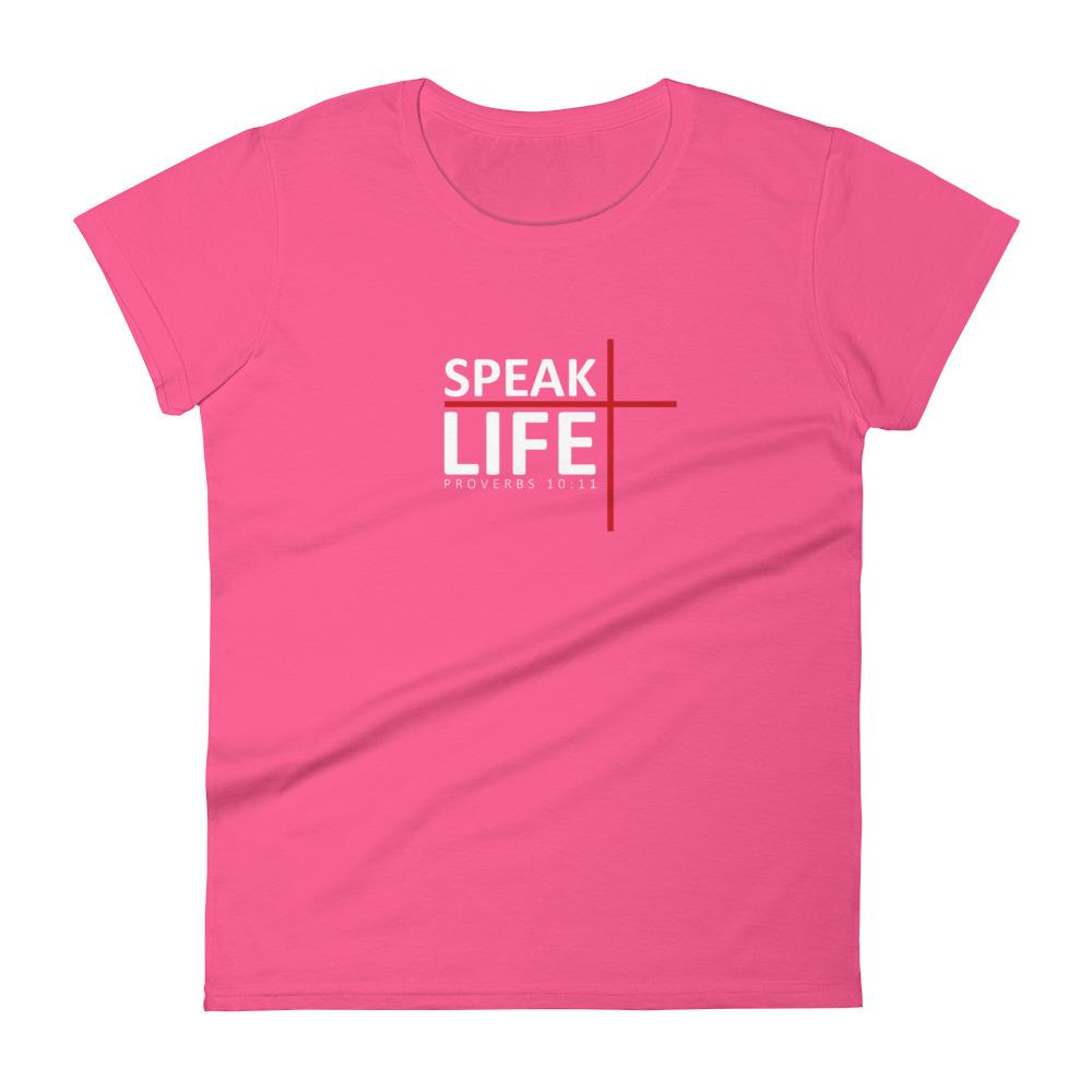 Trini-T - Speak Life - Women's T T-Shirt Trini-T Ministries Hot Pink S