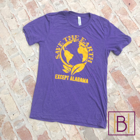 Save the Earth Except Alabama Tee