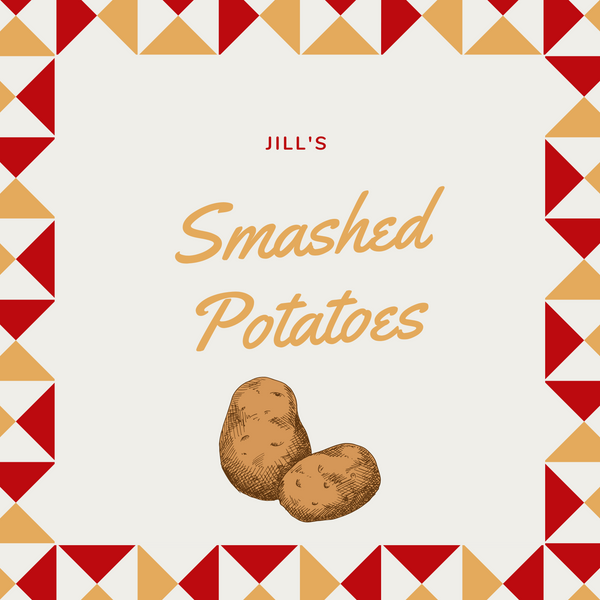 Jill's Insane Smashed Potatoes Recipe!