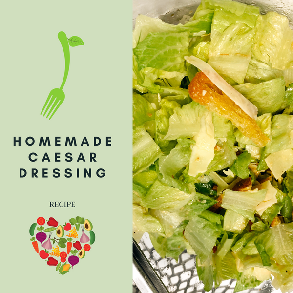 Tasty Homemade Caesar Dressing Recipe!