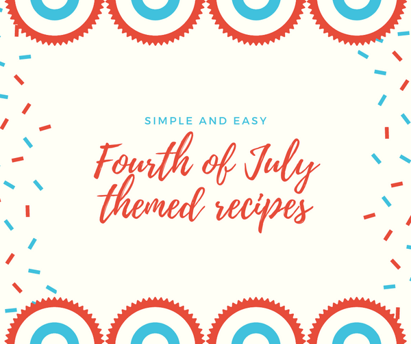 Fourth Of July Themed Recipes