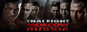 THAI FIGHT: MOSCOW - 17e september - Videos