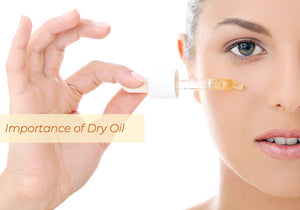 Why a dry oil should be a part of your skin care routine?