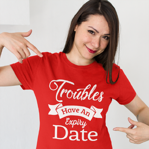 Troubles Have an Expiry Date - Short-Sleeve Men and Women T-Shirt