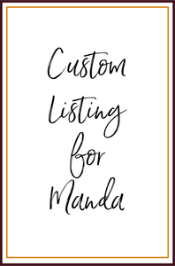 Custom for Manda