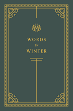 Load image into Gallery viewer, Words for Winter