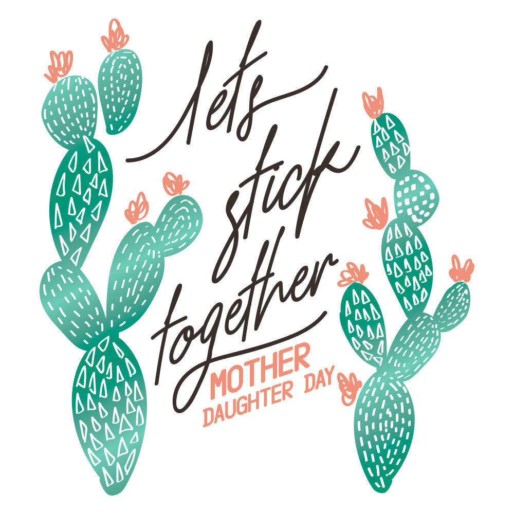Let's Stick Together Cactus Design