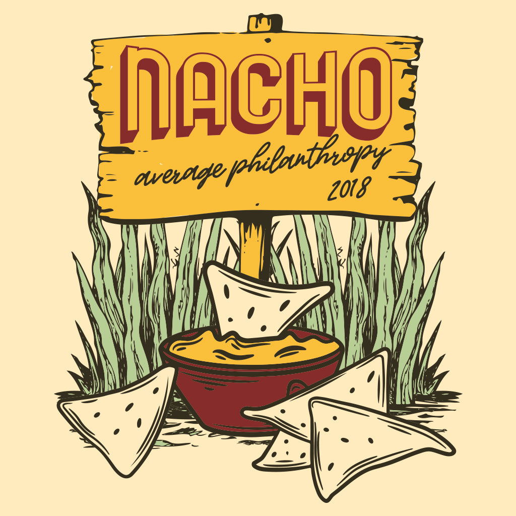 Nacho Average Philanthropy Design
