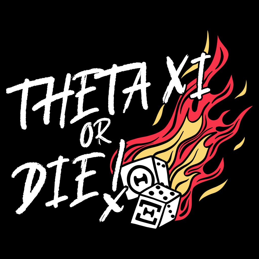 Theta Xi or Die Design