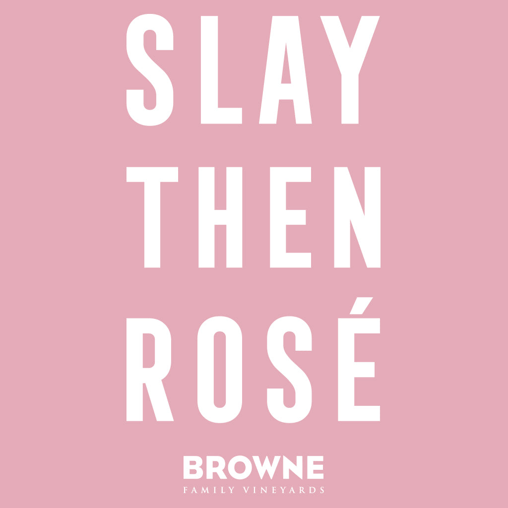 Slay Rosé Browne Family Wine Design