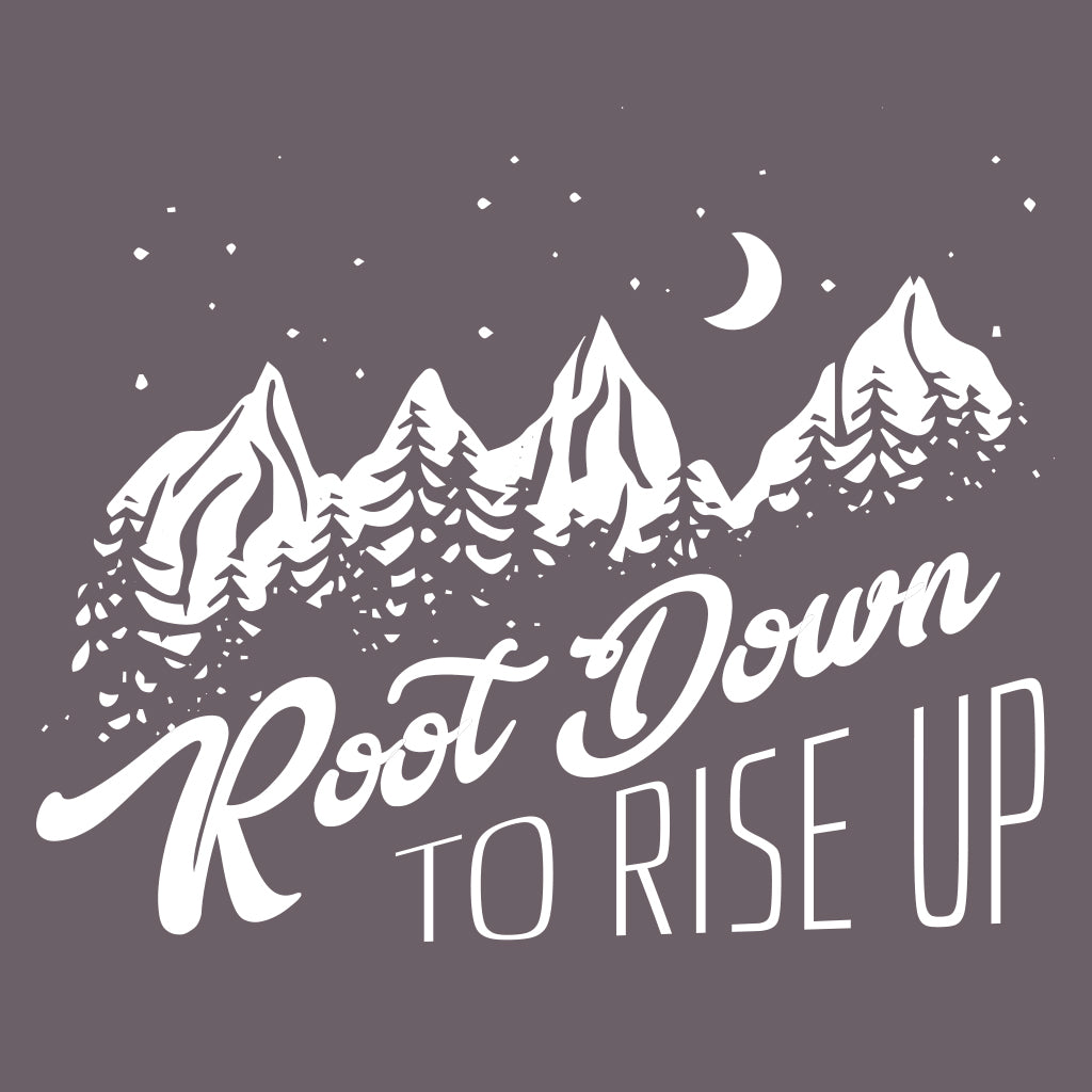 Root Down to Rise Up Design