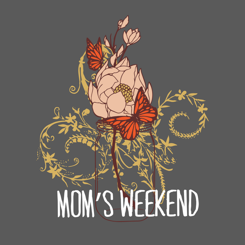 Mom's Weekend