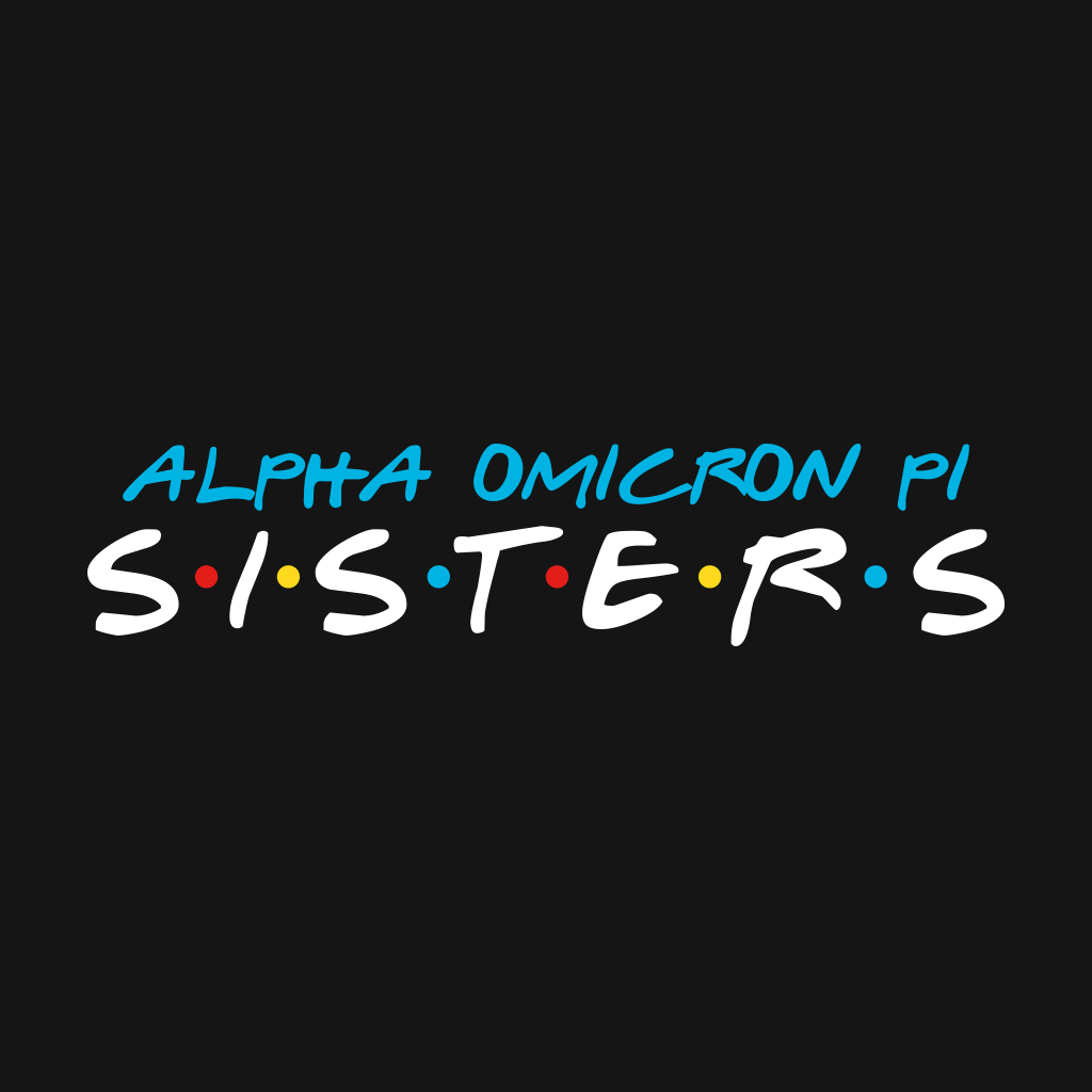 Alpha Omicron Pi Sisters (Friends)
