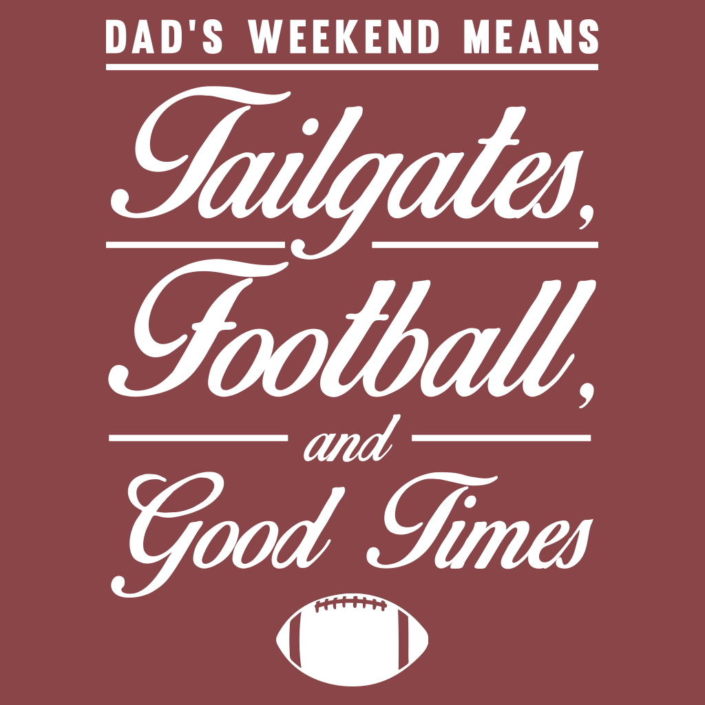 Dad's Weekend Tailgates, Football, Good Times