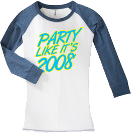 Party Like It's 2008