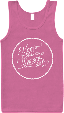 Mom's Weekend 2012 Tank