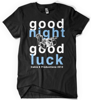 Good Night and Good Luck Cable 8 Productions Shirt