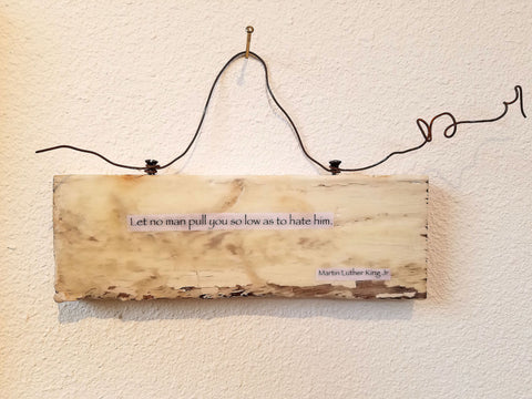 "3.5""x 10"" encaustic with Martin Luther King Jr. quote."