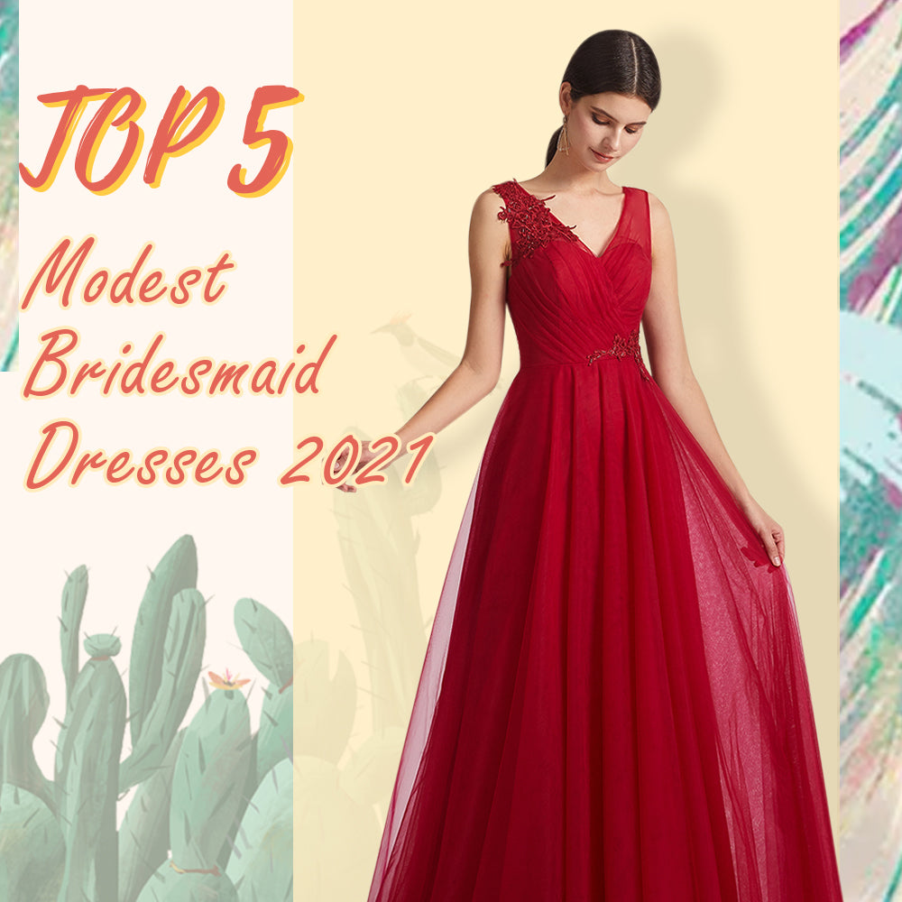 Top 5 Modest Bridesmaid Dresses 2021