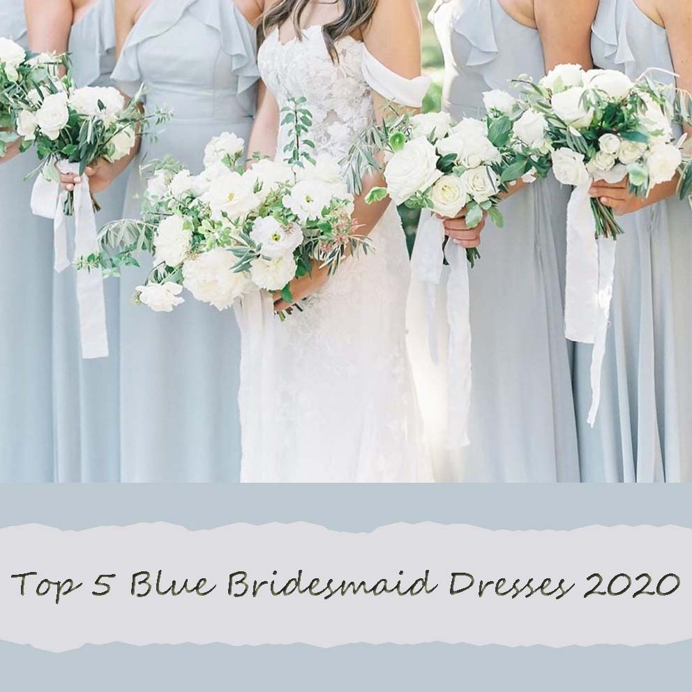 Top 5 Blue Bridesmaid Dresses 2020