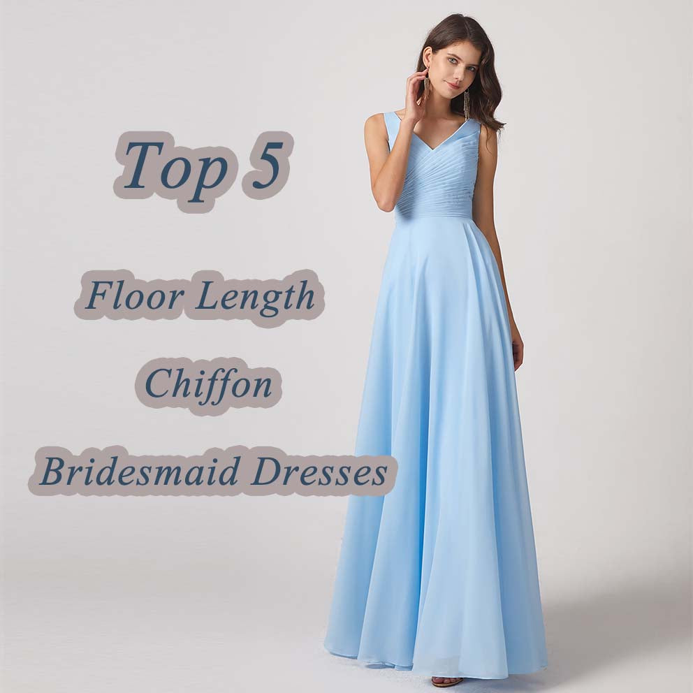 Top 5 Floor Length Chiffon Bridesmaid Dresses