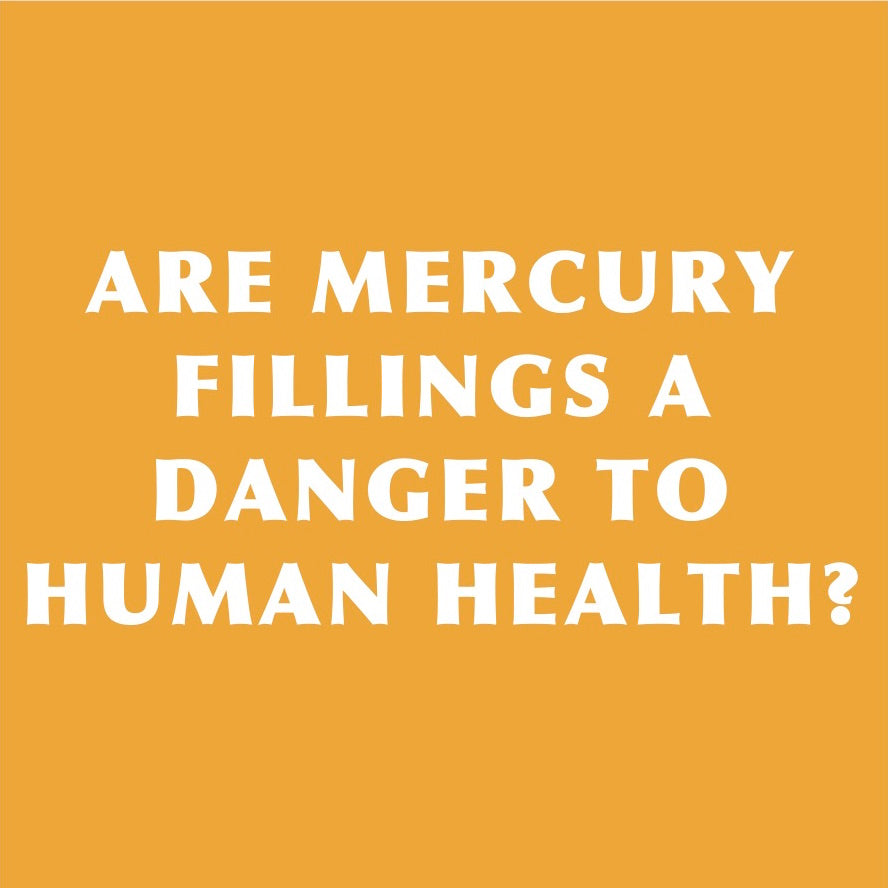 DENTAL AMALGAM DANGER: MERCURY FILLINGS AND HUMAN HEALTH