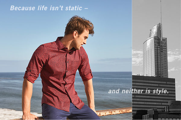 Because life isn't static - and neither is style.