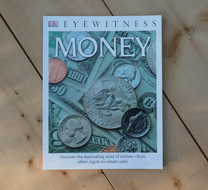 DK Eyewitness Books: Money: Discover the Fascinating Story of Money from Silver Ingots to Smart Cards