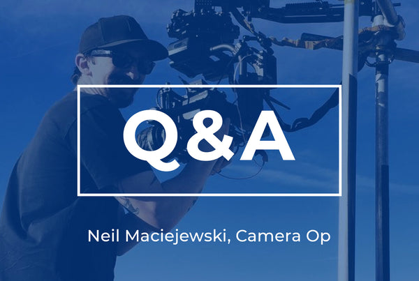 Q&A with Camera/Gimbal Op. Neil Maciejewski