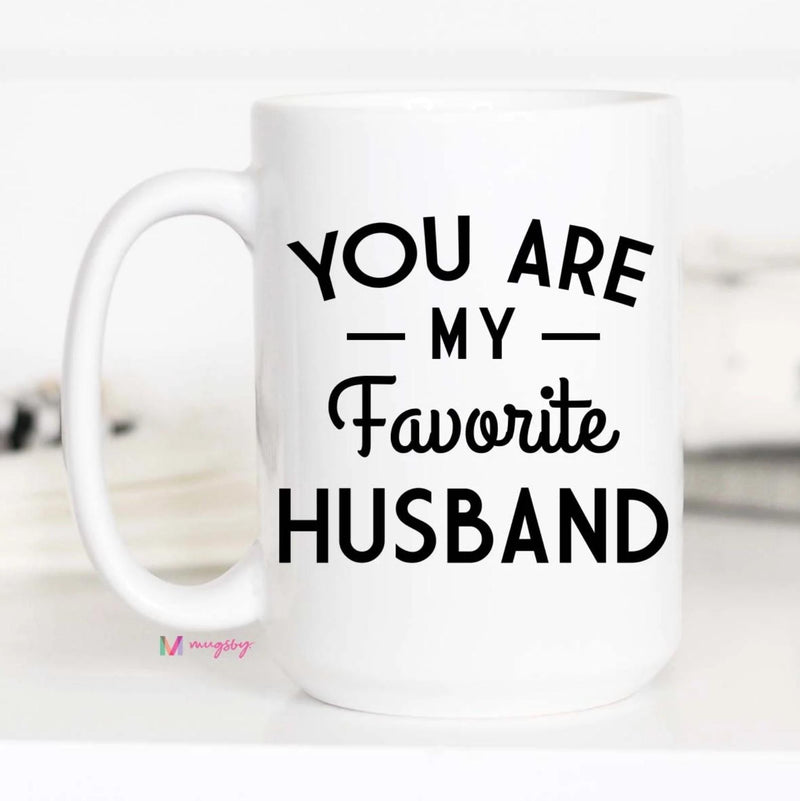 You Are My Favorite Husband Mug