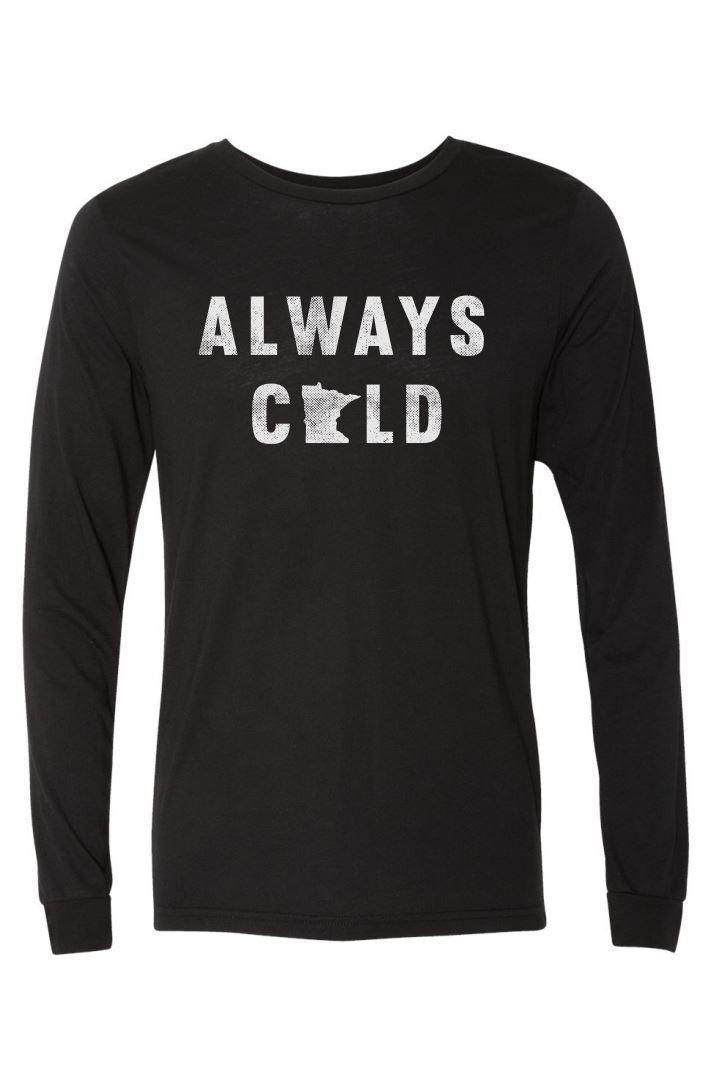 Black Always Cold Long Sleeve Tee