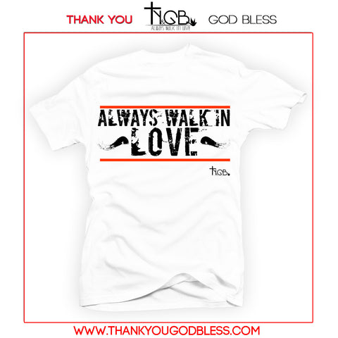 ALWAYS WALK IN LOVE | WHITE TEE