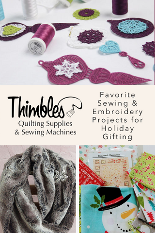 Favorite Sewing & Embroidery Projects for Holiday Gifting