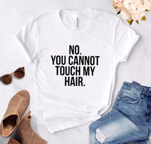 Tricou dama alb You cannot touch my hair