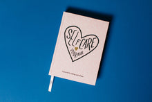 Load image into Gallery viewer, Self Care Journal: A journal for taking care of you