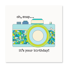 Load image into Gallery viewer, Oh snap...it's your birthday!