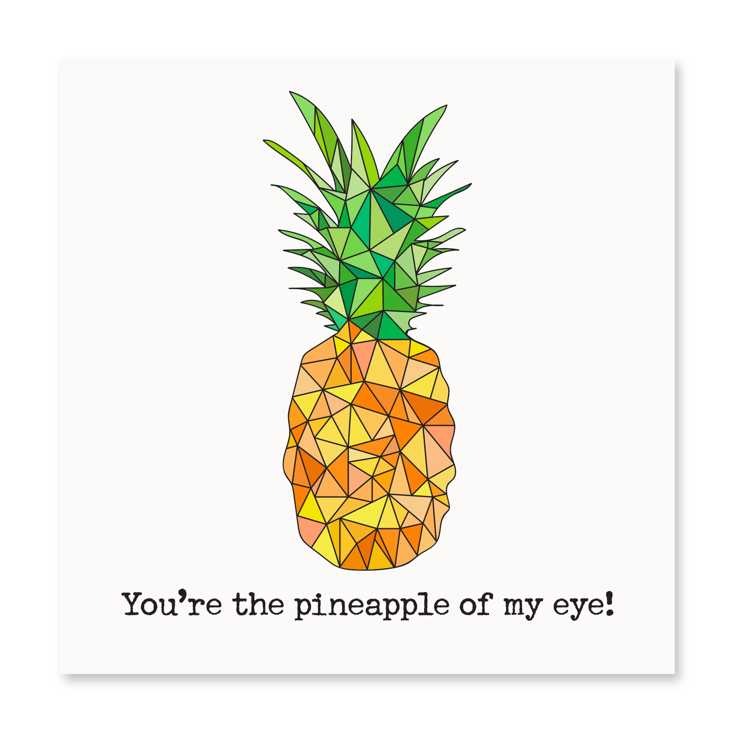 You're The Pineapple Of My Eye