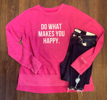 Load image into Gallery viewer, Do What Makes You Happy Small Batch Sweatshirt
