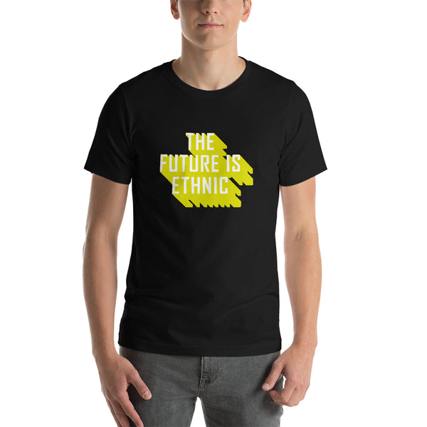 The Future Is Ethnic | T-shirt (unisex)