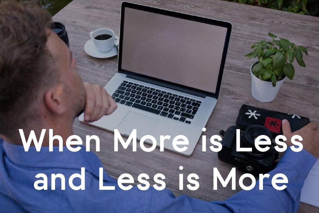 when more is less and less is more
