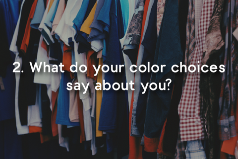 what do your color choices say about you?