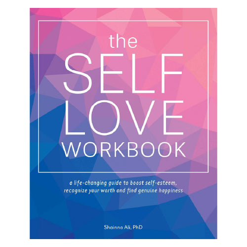 Self Love Workbook: A Life Changing Guide
