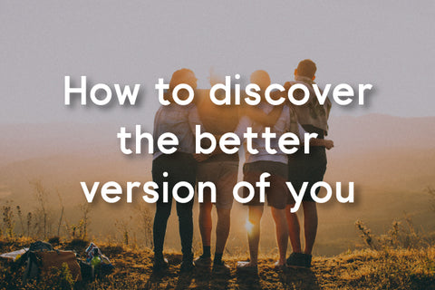how to discover better version of you